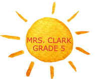 WELCOME TO MRS. CLARK'S GRADE 5! *************